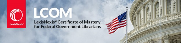 New LexisNexis Certificate of Mastery for Federal Government Librarians